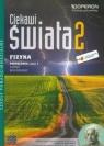 Ciekawi świata 2 Fizyka Podręcznik Część 1 Zakres rozszerzony