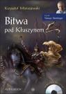 Bitwa pod Kłuszynem. Audiobook Krzysztof Mierzejewski