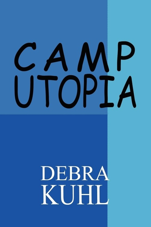Camp Utopia Kuhl Debra