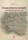 Koncepcje polityki etnicznej Rządu RP na Uchodźstwie w latach 1939-1947 Koziński Bartosz