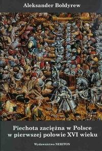 Piechota zaciężna w Polsce w pierwszej połowie XVI wieku Bołdyrew Aleksander