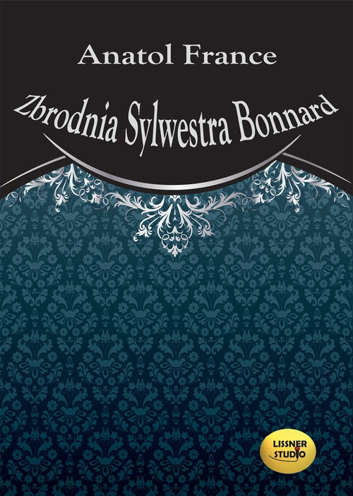 Zbrodnia Sylwestra Bonnard  (Audiobook) Anatol France