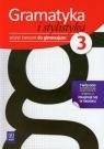 Gramatyka i stylistyka 3. Zeszyt ćwiczeń. Gimnazjum
