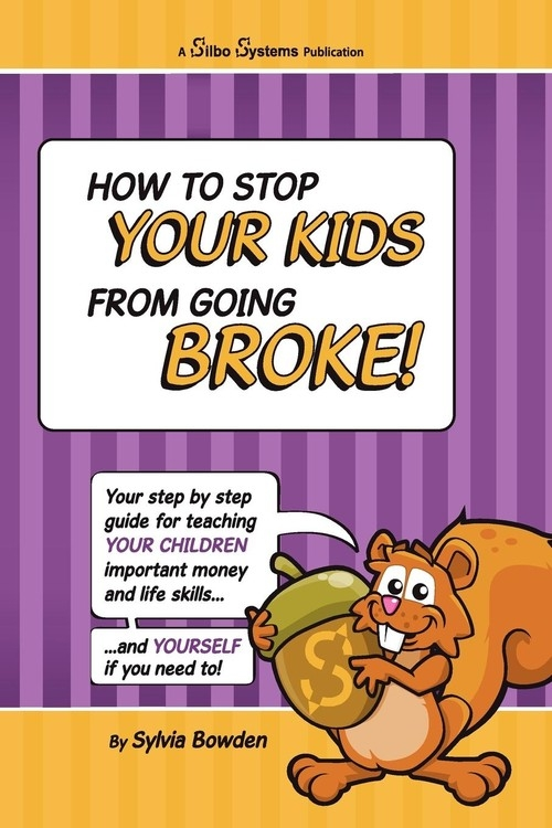 How to stop your kids from going broke! Bowden Sylvia