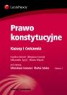 Prawo konstytucyjne Kazusy i ćwiczenia Granat Mirosław, Zubik Marek, Gierach Ewelina