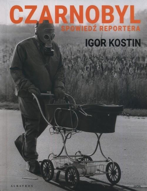 Czarnobyl Spowiedź reportera (Uszkodzona okładka) Kostin Igor