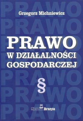 Prawo w działalności gospodarczej Michniewicz Grzegorz