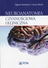 Neuroanatomia czynnościowa i kliniczna Podręcznik dla studentów i Narkiewicz Olgierd, Moryś Janusz