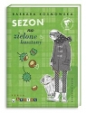 Sezon na zielone kasztany Kosmowska Barbara