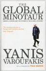 The Global Minotaur  Varoufakis Yanis