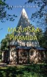Mazurska piramida i pruskie Ateny Słoma Jarosław