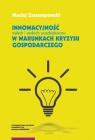 Innowacyjność małych i średnich przedsiębiorstw w warunkach kryzysu Zastempowski Maciej