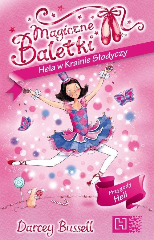 Magiczne Baletki Hela w Krainie Słodyczy Bussell Darcey