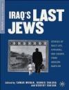 Iraq's Last Jews Robert Shasha, Dennis Shasha, Tamar Morad