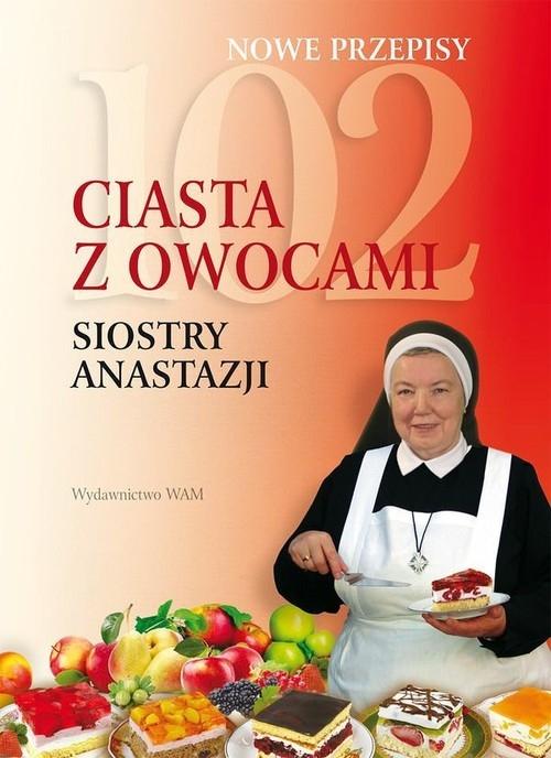 102 ciasta z owocami siostry Anastazji S. Anastazja Pustelnik