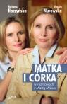 Matka i córka Maria Nurowska i Tatiana Raczyńska w rozmowach z Martą Nurowska Maria, Raczyńska Tatiana