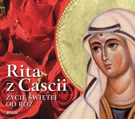 Rita z Cascii Życie świętej od róż Sobolewski Zbigniew