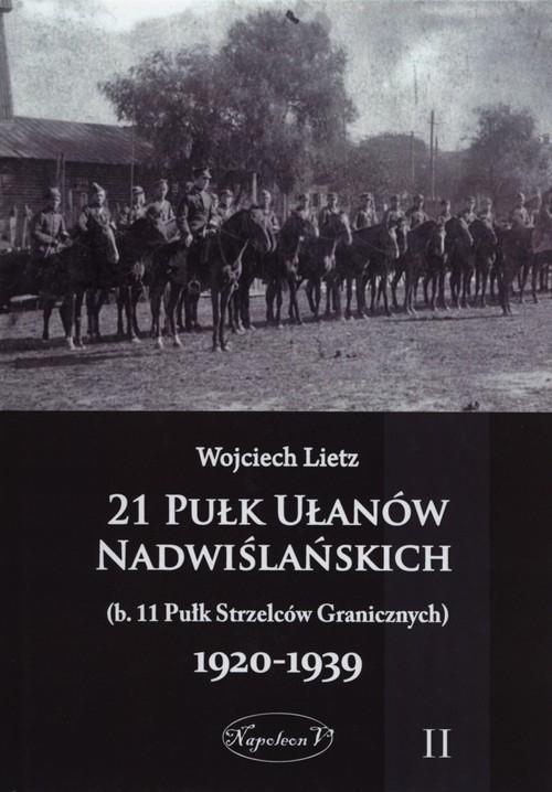 21 Pułk Ułanów Nadwiślańskich 1920-1939 Tom 2 Lietz Wojciech