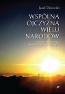 Wspólna ojczyzna wielu narodów Historia wybranych miejscowości Masywu Ostrowski Jacek
