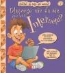 Zakład, że tego nie wiesz! Tom 4: Dlaczego nie da się żyć bez Internetu?