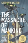 The Massacre of Mankind Authorised Sequel to the War of the Worlds Baxter Stephen