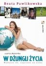 W dżungli życia  (Audiobook)  Pawlikowska Beata