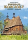 Drewniane Kościoły. Krosno-Gorlice TW Zbigniew Muzyk