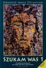 Odsłonić twarz Chrystusa Szukam Was 1 Poradnik metodyczny + CD + DVD
