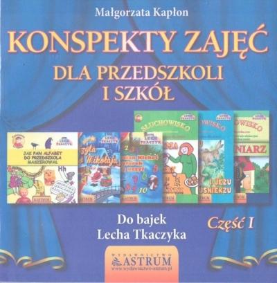 Konspekty zajęć dla przedszkoli i szkół cz.1 Małgorzata Kapłon