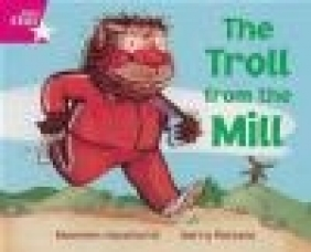 Rigby Star Phonic Opportunity Readers Pink: The Troll from the Mill