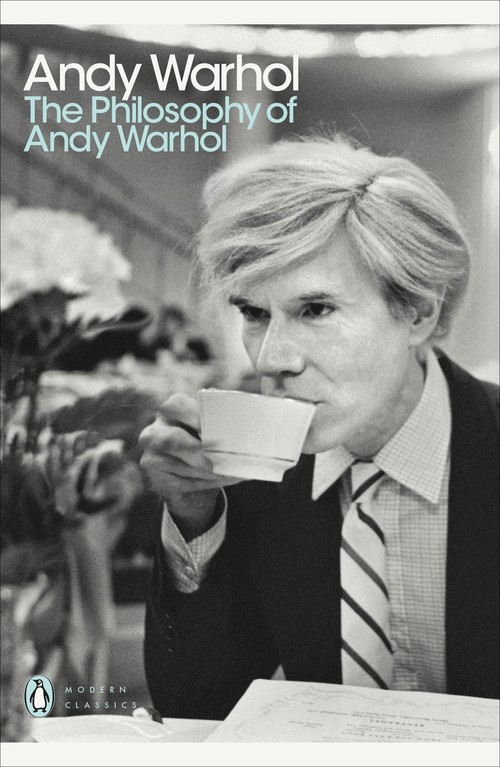 The Philosophy of Andy Warhol Warhol Andy
