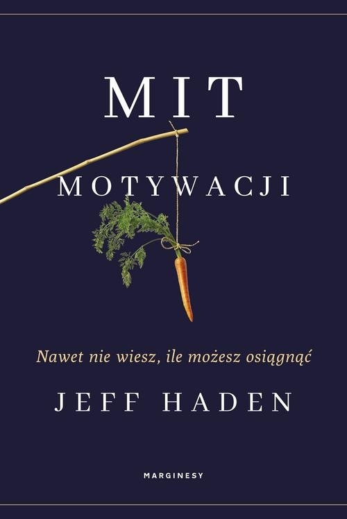Mit motywacji. Haden Jeff