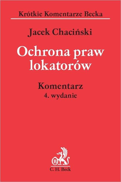 Ochrona praw lokatorów /Beck/wyd4 Komentarz dr Jacek Chaciński