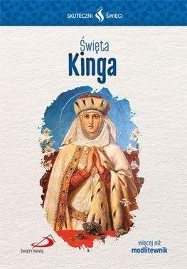 Skuteczni Święci - Święta Kinga praca zbiorowa