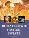 Bohaterowie historii świata