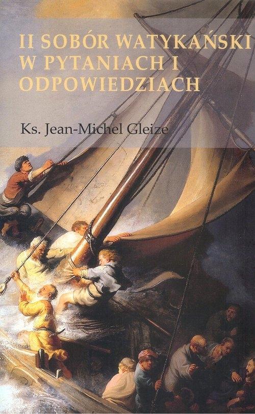 II Sobór Watykański w pytaniach i odpowiedziach Gleize Jean-Michael