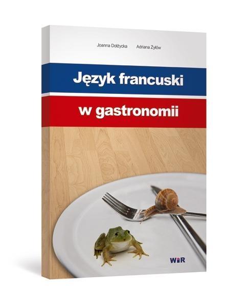 Język francuski w gastronomii Adriana Żyłów, Joanna Dołżycka