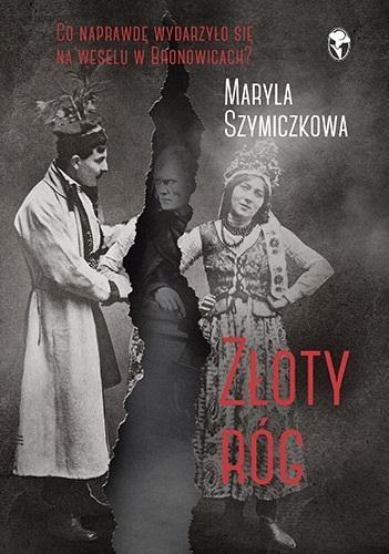 Złoty róg Szymiczkowa Maryla, Dehnel Jacek, Tarczyński Piotr