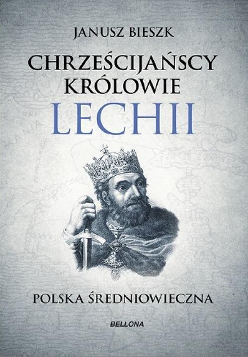 Chrześcijańscy królowie Lechii Bieszk Janusz