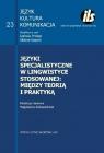 Języki specjalistyczne w lingwistyce stosowanej: między teorią i praktyką