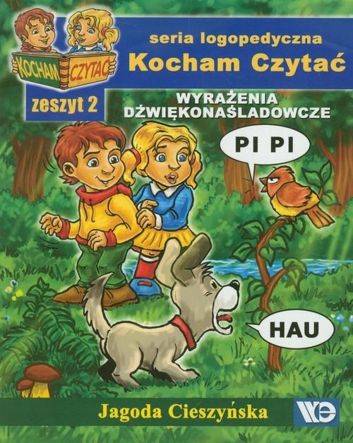 Kocham Czytać Zeszyt 2 Wyrażenia dźwiękonaśladowcze Cieszyńska Jagoda