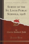 Survey of the St. Louis Public Schools, 1918, Vol. 1 of 3 (Classic Reprint)