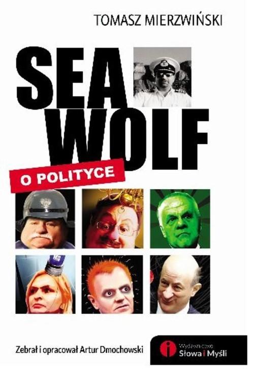 Seawolf o polityce Mierzwiński Tomasz