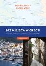 242 miejsca w Grecji, które warto zaobaczyć, żeglując. Przewodnik Kasperszak Elżbieta, Kasperszak Piotr