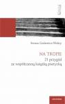 Na tropie. 21 przygód ze współczesną książką poetycką Gralewicz-Wolny Iwona