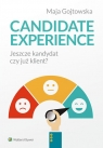 Candidate experience Jeszcze kandydat, czy już klient? Gojtowska Maja