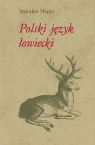 Polski język łowiecki Podręcznik dla myśliwych Hoppe Stanisław