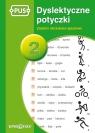 Dyslektyczne Potyczki 2 Zadania obrazkowe-językowe Knopik Katarzyna