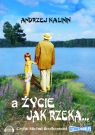 A życie jak rzeka  (Audiobook)  Kalinin Andrzej