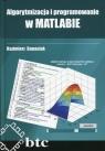 Algorytmizacja i programowanie w MATLABIE Banasiak Kazimierz